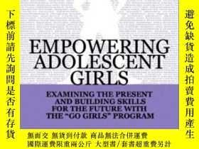 二手書博民逛書店Empowering罕見Adolescent Girls: Ex