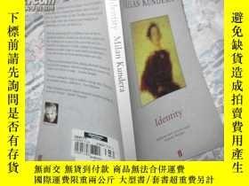 二手書博民逛書店Identity罕見( 英文原版 身份 米蘭昆德拉 36開 )Y