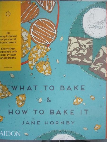 【書寶二手書T8/餐飲_YHN】What to Bake & How to Bake It_Jane Hornb