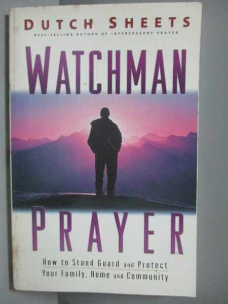 【書寶二手書T3/宗教_ICZ】Watchman Prayer-How To Stand…_Sheets, Dutch