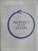 【書寶二手書T5/翻譯小說_MNE】Prophecy of the Sisters_米雪兒辛克