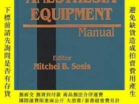 二手書博民逛書店Anesthesia罕見Equipment Manual-麻醉設備手冊Y361738 Mitchel B. S
