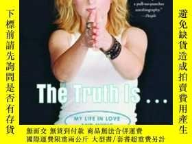 二手書博民逛書店The罕見Truth Is . . .:My Life in Love and Music我生命中的愛與音樂,英文