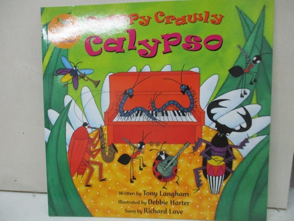【書寶二手書T4/少年童書_DUH】Creepy Crawly Calypso_Langham, Tony/ Harter, Debbie (ILT)/ Love, Richard (CON)