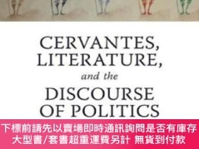 二手書博民逛書店Cervantes,罕見Literature And The Discourse Of PoliticsY25