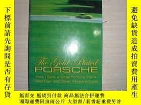 二手書博民逛書店THE罕見GOLD-PLATED PORSCHE 【精裝版、661】Y10970 出版2004