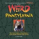二手書Weird Pennsylvania: Your Travel Guide to Pennsylvania s Local Legends and Best Kept Secrets R2Y 1402732791