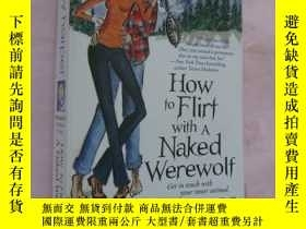 二手書博民逛書店How罕見to Flirt with a naked werew