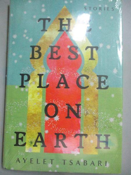 【書寶二手書T1/原文小說_NHE】The Best Place on Earth: Stories_Tsabari, Ayelet