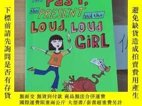 二手書博民逛書店The罕見past,the present and the loud,loud girlY246207