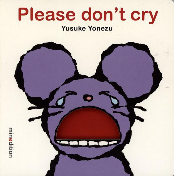 【麥克書店】PLEASE DON'T CRY /硬頁書《情緒管理/作家:Yusuke Yonezu》