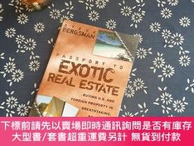 二手書博民逛書店PASSPORT罕見TO EXOTIC REAL ESTATEY267682 John Wiley&S