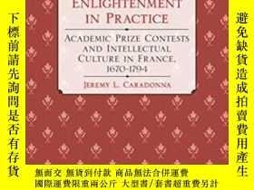二手書博民逛書店The罕見Enlightenment In Practice-實踐中的啟示Y436638 Jeremy L.