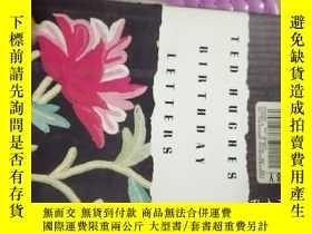 二手書博民逛書店Birthday罕見Letters 【英文原版,精裝本,Y9837 Ted Hughes faber and