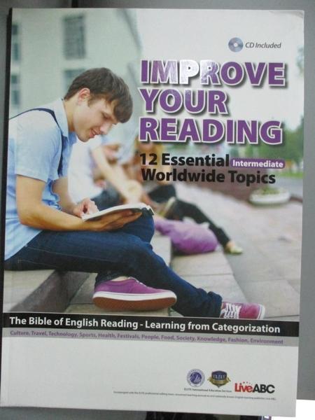 【書寶二手書T4/語言學習_ZDJ】 Improve your reading 12 essential worldwi
