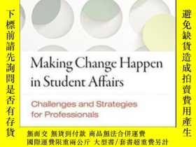 二手書博民逛書店Making罕見Change Happen In Student Affairs: Challenges And