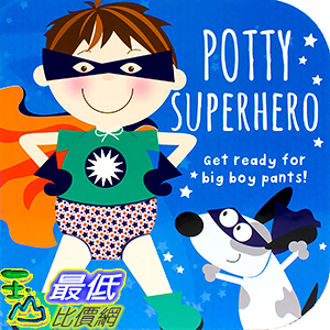 [106美國直購] 2017美國暢銷兒童書 Potty Superhero: Get ready for big boy pants! (Potty Book) Board book
