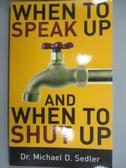 【書寶二手書T2/宗教_KDA】When to Speak Up And When to Shut Up_Sedler,
