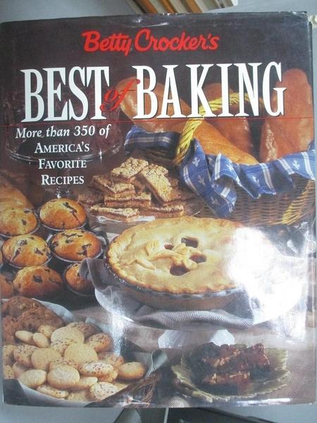 【書寶二手書T1/餐飲_XFH】Betty Crocker s Best of Baking-More Than 350..._Crocker