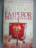 【書寶二手書T7/原文小說_NCI】Emperor: The Blood of Gods_Conn Iggulden