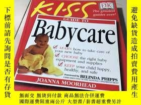 二手書博民逛書店Kiss罕見Guide to BabycareY28718 Mo