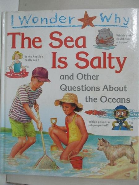【書寶二手書T6/少年童書_EM4】I Wonder Why the Sea is Salty: And Other Questions About the Oceans_Anita Ganeri