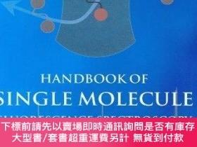 二手書博民逛書店Handbook罕見Of Single Molecule Fluorescence SpectroscopyY