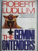 【書寶二手書T3/原文小說_LCF】The Gemini Contenders_Robert Ludlum