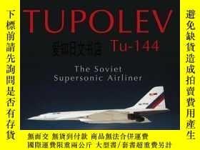 二手書博民逛書店【罕見】2015年出版 Tupolev Tu‑144: The Soviet Supersonic Airline