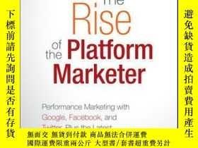 二手書博民逛書店The罕見Rise of the Platform Marketer: Performance Marketing