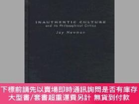 二手書博民逛書店Inauthentic罕見Culture And Its Philosophical CriticsY2551
