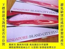 二手書博民逛書店SINGAPORE:ISLAND·CITY·STATE罕見新加坡
