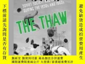 二手書博民逛書店【罕見】2013年出版The Thaw: Soviet Soci
