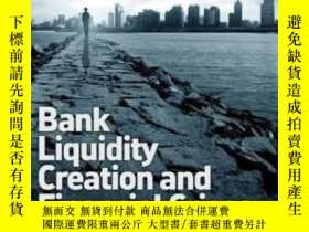 二手書博民逛書店Bank罕見Liquidity Creation And Financial Crises-銀行流動性創造與金融危