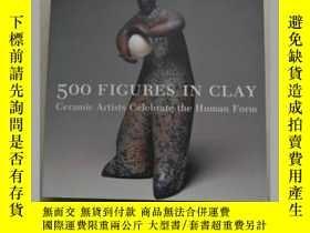 二手書博民逛書店500罕見FIGURES IN CLAY:Ceramic Art