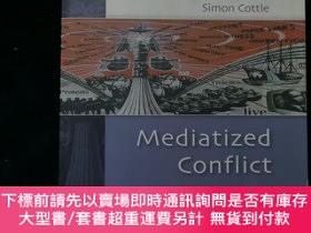 二手書博民逛書店Mediatized罕見Conflict - Developments in Media and Conflict