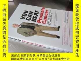 二手書博民逛書店You罕見Can Beat Prostate Cancer【大32開 英文原版】Y16472 Robert J