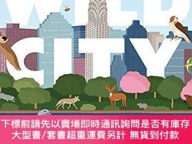 二手書博民逛書店Wild罕見City: A Brief History of New York City in 40 Animal