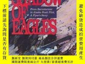 二手書博民逛書店In罕見the Shadow of Eagles: From Barnstormer to Alaska Bush