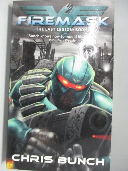 【書寶二手書T1/原文小說_ALU】Firemask : The Last Legion Book 2_Chris Bunch