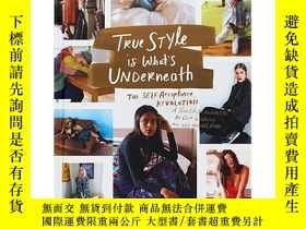 二手書博民逛書店True罕見Style is What s Underneath