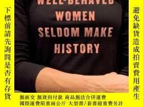 二手書博民逛書店Well-behaved罕見Women Seldom Make HistoryY256260 Laurel T