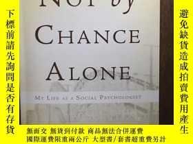 二手書博民逛書店Not罕見By Chance Alone: My Life As A Social PsychologistY