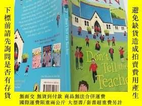 二手書博民逛書店Don t罕見Tell the Teacher:別告訴老師Y200392
