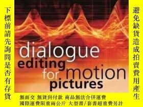 二手書博民逛書店Dialogue罕見Editing For Motion Pictures-電影對白編輯Y436638 Joh
