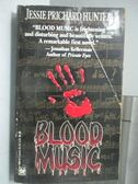 【書寶二手書T2/原文小說_HTS】Blood Music_Jessie Prichard Hunter