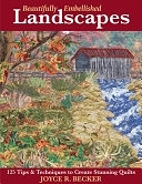 二手書《Beautifully Embellished Landscapes: 125 Tips & Techniques to Create Stunning Quilts》 R2Y 9781571203601