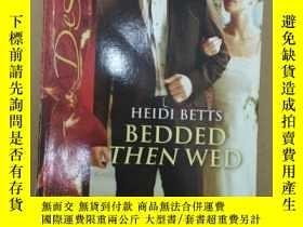 二手書博民逛書店Bedded罕見Then Wed臥式結婚(英文原版小說) BT