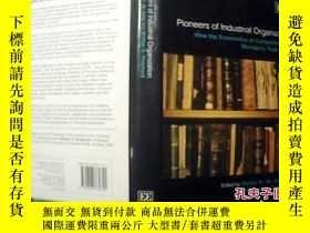 二手書博民逛書店Pioneers罕見of Industrial Organization.Y18680 英文 英文