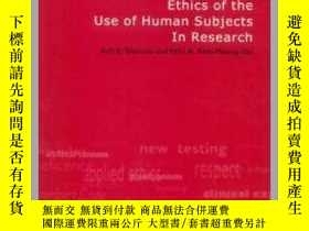 二手書博民逛書店Ethics罕見of the Use of Human Subjects in Research: Practic